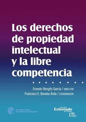 Los Derechos de propiedad intelectual y la libre competencia | comprar en libreriasiglo.com