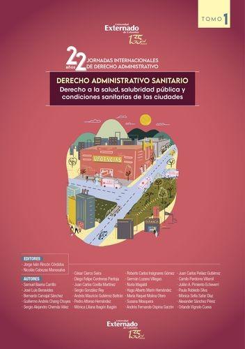 Derecho administrativo sanitario. Tomo 1. Derecho a la salud, salubridad pública y condiciones sanitarias de las ciudades | comprar en libreriasiglo.com