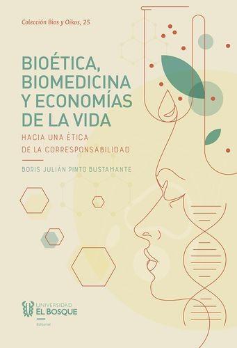 Bioética, biomedicina y economías de la vida. Hacia una ética de la corresponsabilidad | comprar en libreriasiglo.com