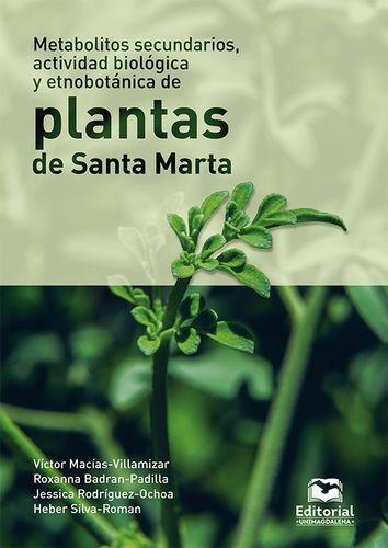 Metabolitos secundarios, actividad biológica y etnobotánica de plantas de Santa Marta | comprar en libreriasiglo.com