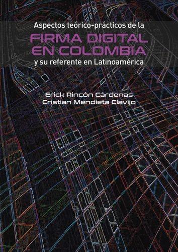 Aspectos teórico-prácticos de la firma digital en Colombia y su referente en Latinoamérica | comprar en libreriasiglo.com