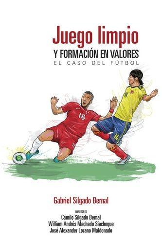 Juego limpio y formación en valores. El caso del fútbol | comprar en libreriasiglo.com