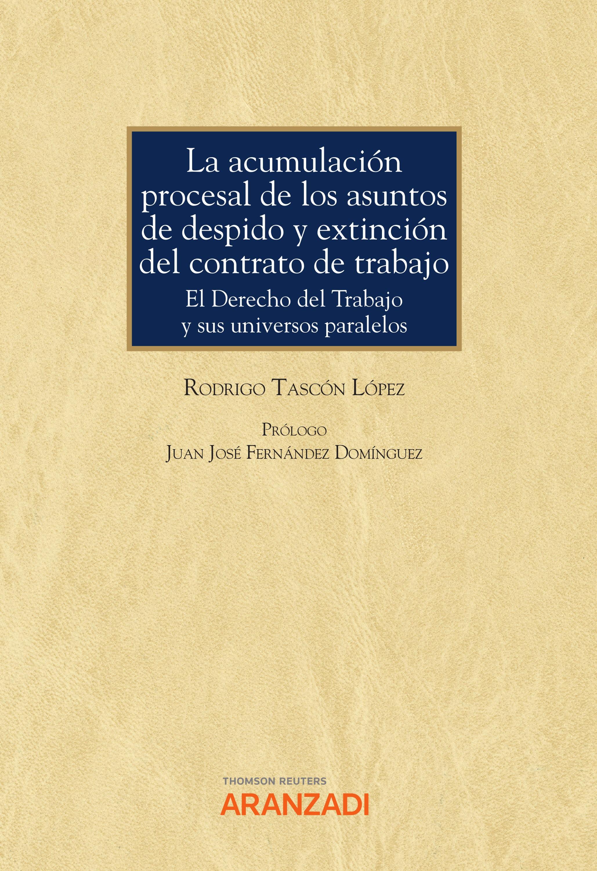 La acumulación procesal de los asuntos de despido y extinción del contrato de trabajo