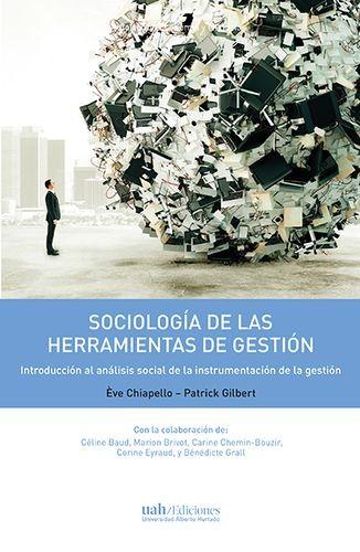 Sociología de las herramientas de gestión. Introducción al análisis social de la instrumentación de la gestión   comprar en libreriasiglo.com