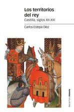 Territorios del rey. Castilla, siglos  XI-XIII, Los