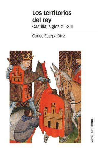 Territorios del rey. Castilla, siglos  XI-XIII, Los   comprar en libreriasiglo.com