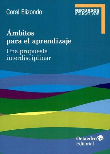 Ámbitos para el aprendizaje. Una propuesta interdisciplinar | comprar en libreriasiglo.com