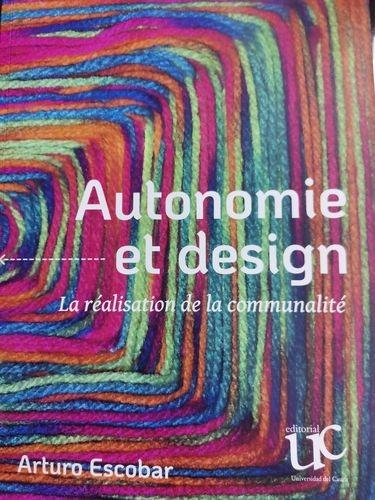 Autonomie et design. La réalisation de la communalité | comprar en libreriasiglo.com