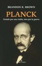 Planck. Guiado por una visión, roto por la guerra