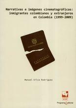 Narrativas e imágenes cinematográficas: inmigrantes colombianos y extranjeros en Colombia (1999-2009)