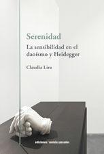 Serenidad. La sensibilidad en el daoísmo y Heidegger