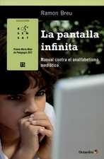 Pantalla infinita. Manual contra el analfabetismo mediático, La