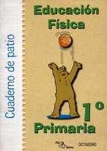 Cuaderno de patio 1º Primaria. Educación física