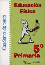 Cuaderno de patio 5º Primaria. Educación física