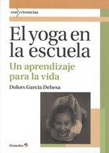 Yoga en la escuela. Un aprendizaje para la vida, El
