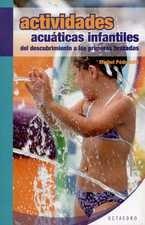 Actividades acuáticas infantiles. Del descubrimiento a las primeras brazadas