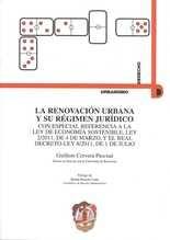 Renovación urbana y su régimen jurídico. Con especial referencia a la ley de economía sostenible, ley 2/2011, y el Real decreto-ley 8/2011, La
