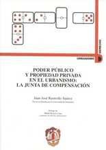 Poder público y propiedad privada en el urbanismo: la junta de compensación