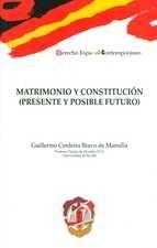 Matrimonio y constitución (Presente y posible futuro)