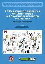 Resolución de disputas en línea (RDL). Las claves de la mediación electrónica