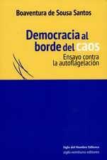 Democracia al borde del caos. Ensayo contra la autoflagelación