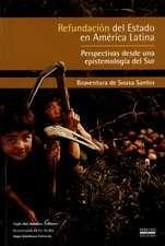 Refundación del Estado en América Latina. Perspectivas desde una epistemología del Sur