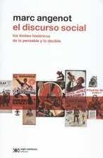 Discurso social. Los límites históricos de lo pensable y lo decible, El