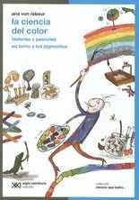 Ciencia del color. Historias y pasiones en torno a los pigmentos, La