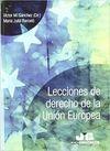 Lecciones de derecho de la Unión Europea   comprar en libreriasiglo.com