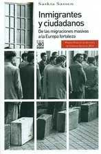 Inmigrantes y ciudadanos. De las migraciones masivas a la Europa fortaleza