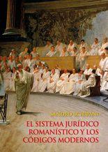 Sistema jurídico romanístico y los códigos modernos, El