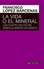 Vida o el mineral, La