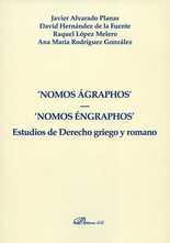 Nomos Ágraphos - Nomos éngraphos. Estudios de derecho griego y romano