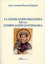 Legislación religiosa en la compilación justinianea, La
