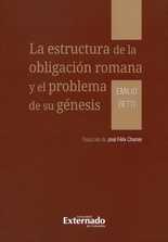 Estructura de la obligación romana y el problema de sus génesis, La