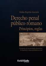 Derecho penal público romano. Principios, reglas. A propósito de los postulados iluministras de legalidad y responsabilidad personal