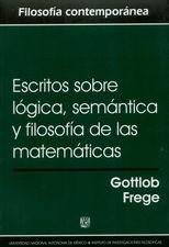 Escritos sobre lógica, semántica y filosofía de las matemáticas